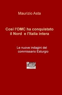 """""""Così l'OMC ha conquistato il Nord e l'Italia intera"""""""